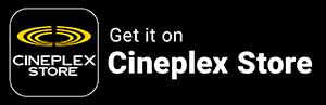 Get it on Cineplex Store